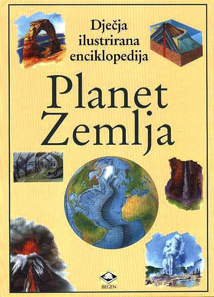 Dječje ilustrirane enciklopedije - Planet Zemlja