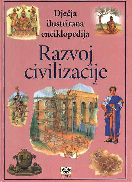 Dječje ilustrirane enciklopedije - Razvoj civilizacije
