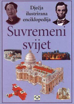 Dječje ilustrirane enciklopedije - Suvremeni svijet