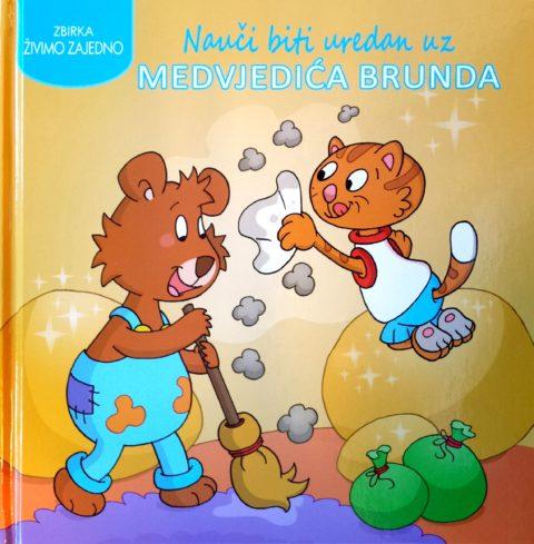 Naučiti biti uredan uz medvjedića Brunda - zbirka živimo zajedno