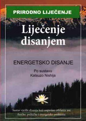 Liječenje disanjem - energetsko disanje - Katsuzo Nishija - prirodno liječenje