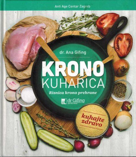 Krono kuharica - dr. Ana Gifing - Riznica krono prehrane