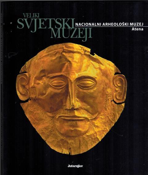 VELIKI SVJETSKI MUZEJI – Nacionalni arheološki muzej, Atena - knjiga