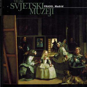 VELIKI SVJETSKI MUZEJI – Prado, Madrid - knjiga