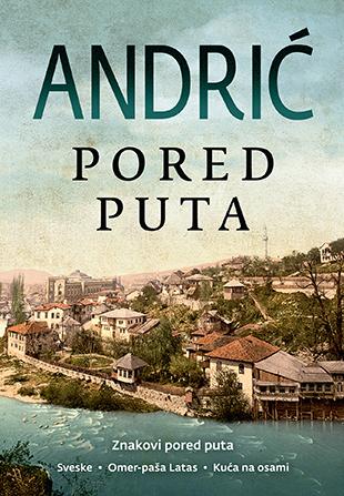Ivo Andrić - Pored Puta - Znakovi pored puta