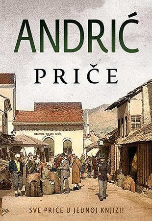 Ivo Andrić - Priče - Sve priče u jednoj knjizi